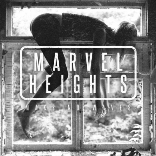 Marvel Heights - Make No Waves EP coverart