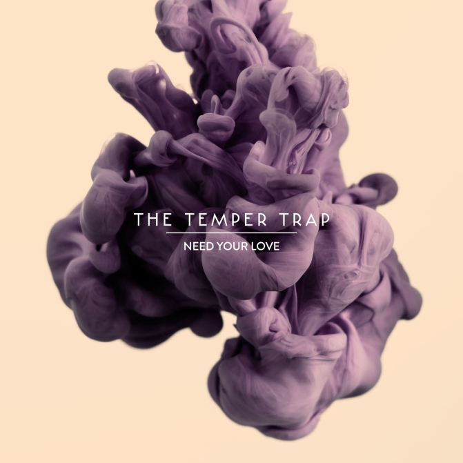 The Temper Trap - Need Your Love Artwork