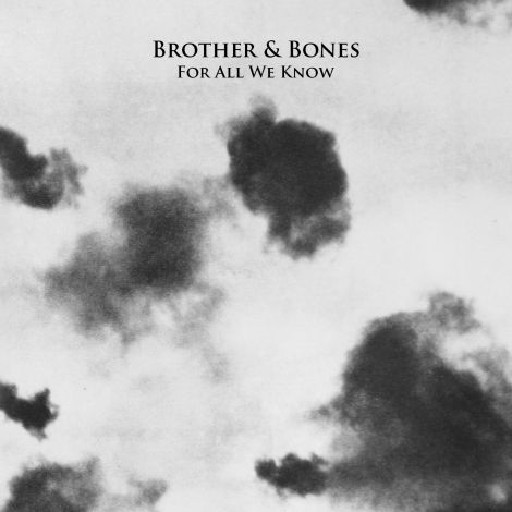 Brother & Bones 'For All We Know' EP Cover Art