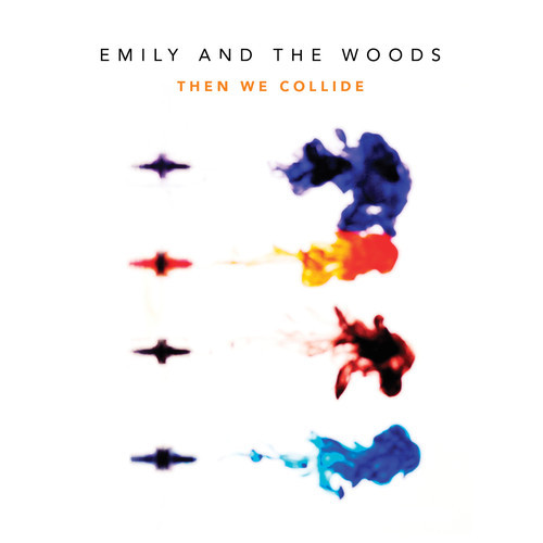 Emily and the Woods - Then We Collide EP Artwork