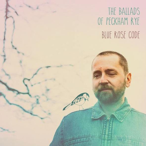 Blue Rose Code - The Ballads Of Peckham Rye cd cover packshot