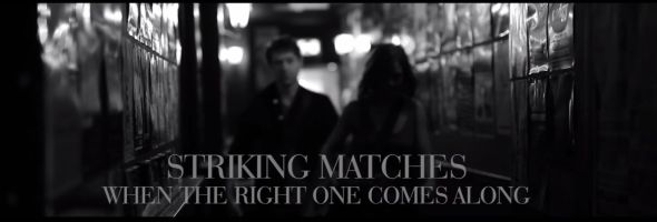 Striking Matches - When the Right One Comes Along